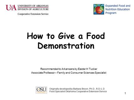 1 How to Give a Food Demonstration Recommended to Arkansans by Easter H Tucker Associate Professor – Family and Consumer Sciences Specialist Originally.