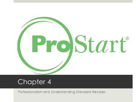Chapter 4 Professionalism and Understanding Standard Recipes.
