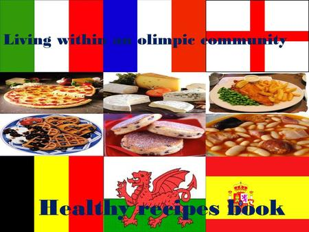 BWYD CYMREIG TRADDODIADOL Living within an olimpic community Healthy recipes book.
