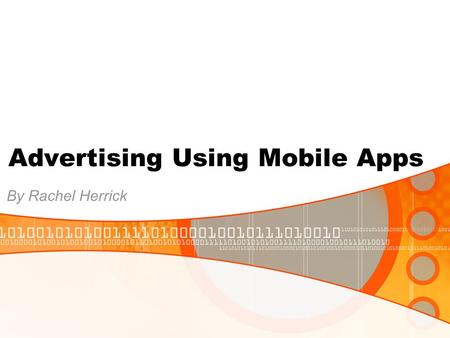 Advertising Using Mobile Apps By Rachel Herrick. Table of Contents History of Mobile Phones Advertising using Applications Appvertising iAds Benefits.