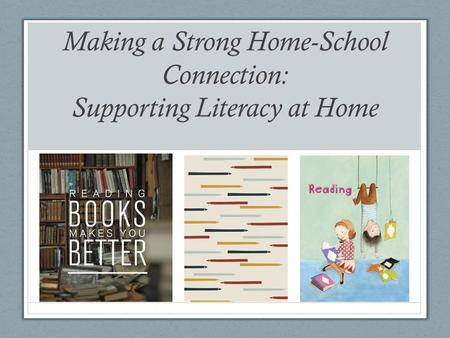 Making a Strong Home-School Connection: Supporting Literacy at Home.