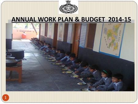 ANNUAL WORK PLAN & BUDGET 2014-15 1. Total Count of children covered in 2013-14 Grand Total of Enrolment & beneficiaries in 2013-14 2 Types of SchoolsEnrolment.