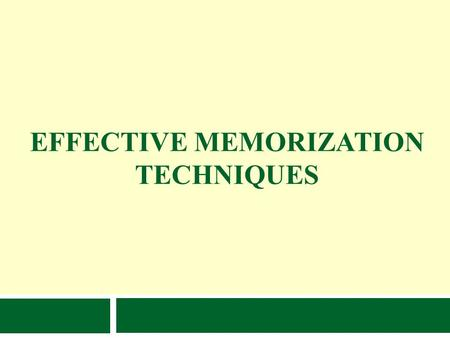 EFFECTIVE MEMORIZATION TECHNIQUES. Why is this Important? Memory is like a muscle - the more it is used, the better it gets! Learning effective memorizing.