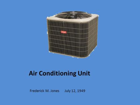 Air Conditioning Unit Frederick M. Jones July 12, 1949.