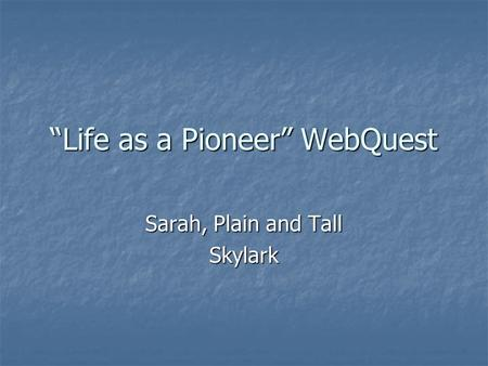 """Life as a Pioneer"" WebQuest"