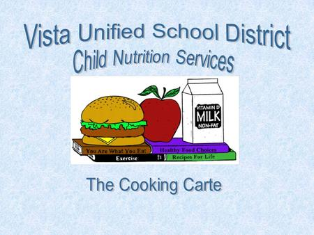 What is the Cooking Carte The Cooking Carte is a cart put together by Child Nutrition Services loaded with kitchen equipment and information including....