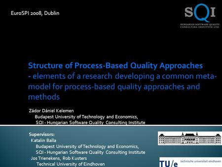 Zádor Dániel Kelemen Budapest University of Technology and Economics, SQI - Hungarian Software Quality Consulting Institute Supervisors: Katalin Balla.