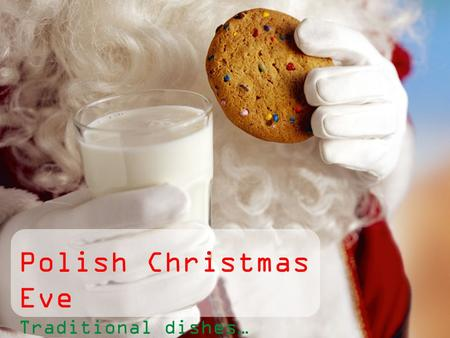 Polish Christmas Eve Traditional dishes….