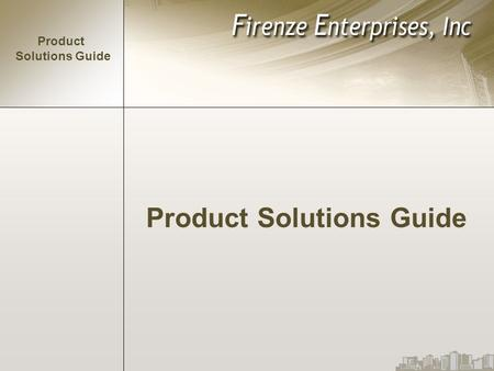 Product Solutions Guide Product Solutions Guide. Topics: Product Information a. Products Benefits Usability b.Gallery Product Solution a.Advantages b.Closing.