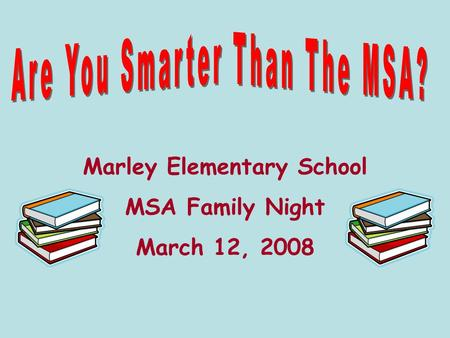 Marley Elementary School MSA Family Night March 12, 2008.