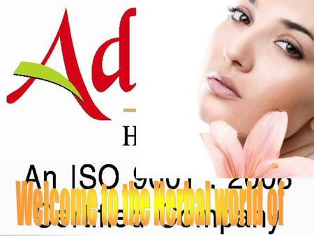 Adidev Herbals Private Limited (AHPL)- An ISO 9001: 2008 Certified Company established in 2003 at the Marble City - Jabalpur, Madhya Pradesh - INDIA.