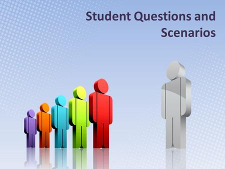 Student Questions and Scenarios. 1. Suzie is new to campus and concerned about her belongings and personal safety at the school. What is in place at your.