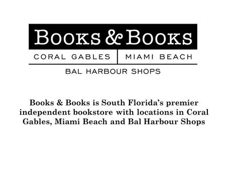 Books & Books is South Floridas premier independent bookstore with locations in Coral Gables, Miami Beach and Bal Harbour Shops.