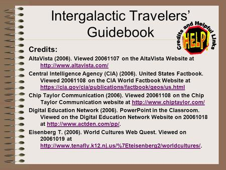 Intergalactic Travelers Guidebook Credits: AltaVista (2006). Viewed 20061107 on the AltaVista Website at