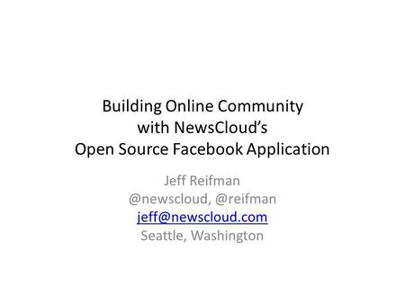 Building Online Community with NewsClouds Open Source Facebook Application  Seattle, Washington.