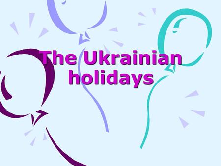 The Ukrainian holidays. The Ukrainian holidays Epiphany (holiday) Водохреща Epiphany marks on January, 19. With it connect a christening on Jordan Jesus.