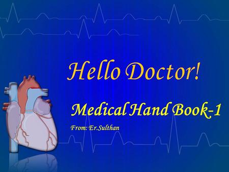 Medical Hand Book-1 From: Er.Sulthan ! -1 (ENGLISH)