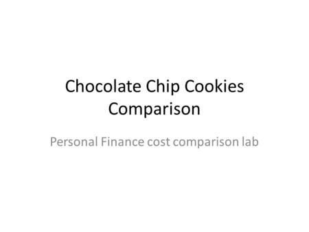 Chocolate Chip Cookies Comparison Personal Finance cost comparison lab.