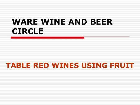 WARE WINE AND BEER CIRCLE TABLE RED WINES USING FRUIT.