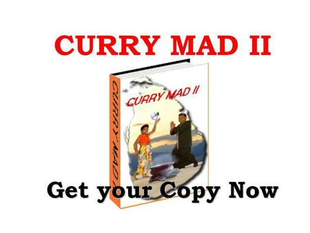CURRY MAD II Get your Copy Now. CURRY MAD II Over 300 Sri Lankan Recipes § 700+ International Recipes § Comprehensive Conversion Table by Karens Kitchen.