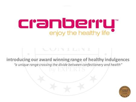 Introducing our award winning range of healthy indulgences a unique range crossing the divide between confectionery and health.