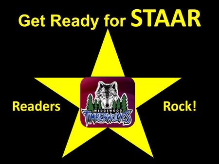 Get Ready for STAAR Readers 		 Rock!