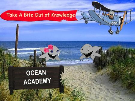OCEAN ACADEMY. 2 – Consistently being truthful, fair & honest. – The ability to be counted & trusted to make good decisions. - The ability to be counted.