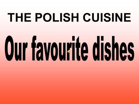 THE POLISH CUISINE. Pork chop Ingredients: 4 medium-sized pork chops salt and pepper 25g plain flour 1 egg, beaten 25g breadcrumbs Oil/lard for frying.