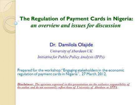 The Regulation of Payment Cards in Nigeria: an overview and issues for discussion The Regulation of Payment Cards in Nigeria: an overview and issues for.