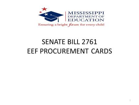 SENATE BILL 2761 EEF PROCUREMENT CARDS