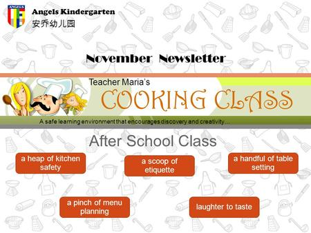After School Class COOKING CLASS a heap of kitchen safety a scoop of etiquette a handful of table setting a pinch of menu planning laughter to taste A.