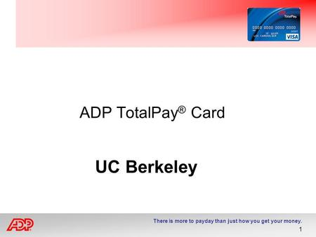 ADP TotalPay® Card UC Berkeley.