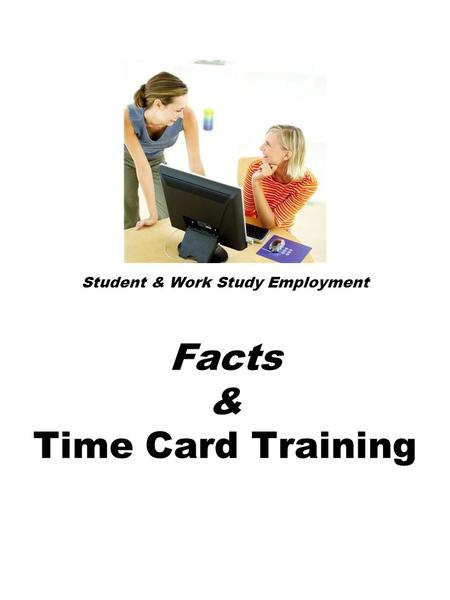 Student & Work Study Employment Facts & Time Card Training.