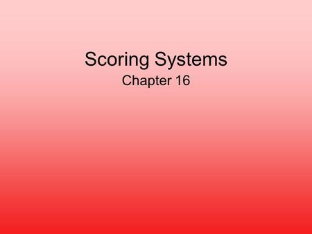 Scoring Systems Chapter 16. EXAMPLE: CREDIT CARD APPLICATION Chapter 16 – Scoring Systems1.