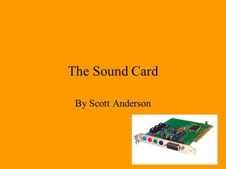 The Sound Card By Scott Anderson. Definition of Sound Card A sound card, or audio card, is the computer software that controls the input and output of.