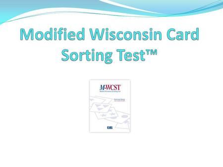 Psychological Assessment Resources, Inc.. Review of WCST 128 response cards four stimulus cards examinee instructed to match each of the cards to one.