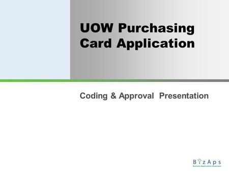 UOW Purchasing Card Application Coding & Approval Presentation.