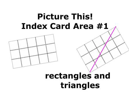 Picture This! Index Card Area #1 rectangles and triangles.