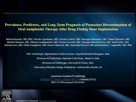 Prevalence, Predictors, and Long-Term Prognosis of Premature Discontinuation of Oral Antiplatelet Therapy After Drug Eluting Stent Implantation Roberta.