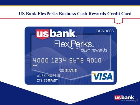 US Bank FlexPerks Business Cash Rewards Credit Card.
