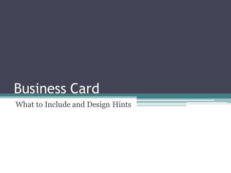 Business Card What to Include and Design Hints. Business Card Layout and Design Guidelines The importance of a business card cannot be stressed enough.