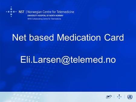 Net based Medication Card Presentation overview 1.The medication of Mrs X (Today) 2.The medication of Mrs X (Beyond tomorrow) 3.How.