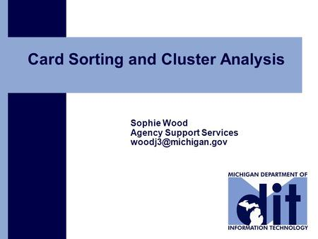 Click to add text Card Sorting and Cluster Analysis Sophie Wood Agency Support Services