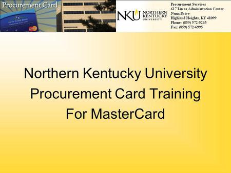 Northern Kentucky University Procurement Card Training For MasterCard