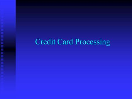 Credit Card Processing. Standard Credit Card Processing Step 1 Step 1 Enter in a customer invoice in Menu 1.2. On the Totals screen select one of the.