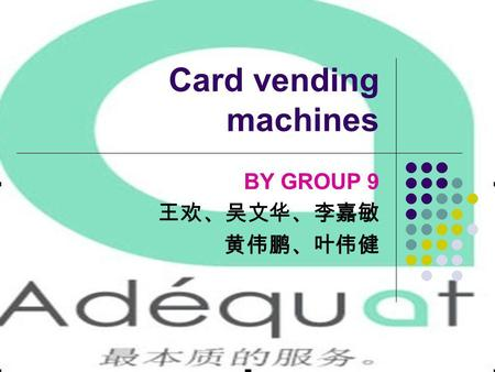 Card vending machines BY GROUP 9. Project Profile The project is to bound card and vending machines to provide foods for students in the ten universities.