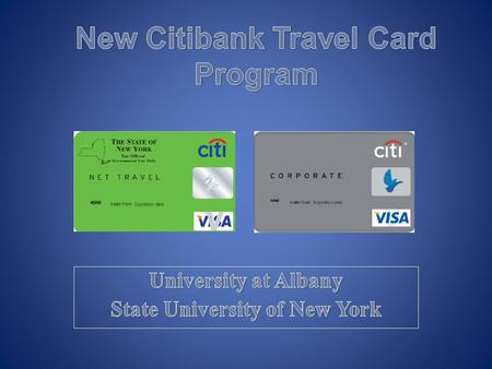 The current CTA Accounts will be eliminated effective July 1, 2013. Personalized NYS Travel Visa Cards (cards will be Grey) will be issued to all NYS.