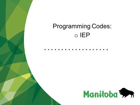 ................... Part 2: The Co-Teaching Partnership Programming Codes: o IEP.