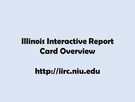 Illinois Interactive Report Card Overview