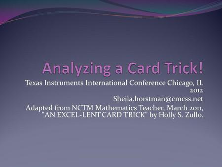 Texas Instruments International Conference Chicago, IL 2012 Adapted from NCTM Mathematics Teacher, March 2011, AN EXCEL-LENT.